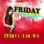 Friday, Rebecca Black via Wikipedia.